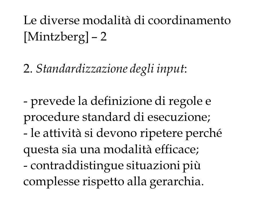 Le diverse modalità di coordinamento [Mintzberg] – 2 2